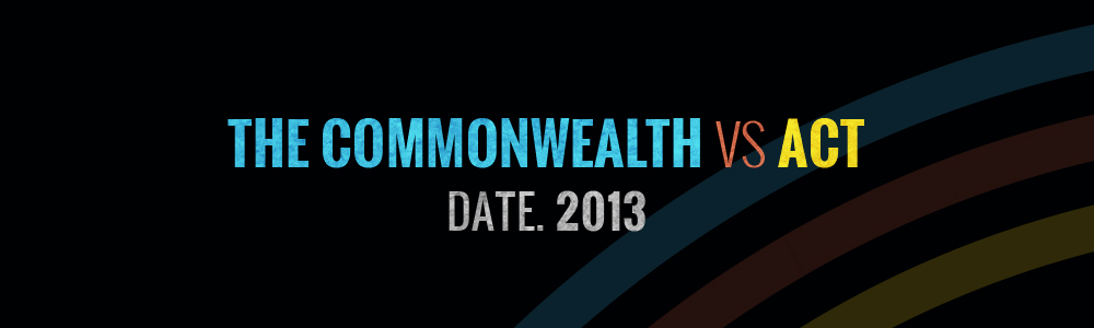 The Commonwealth vs ACT